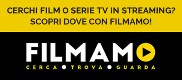 Cerchi film o serie TV in streaming? Scopri dove con Filmamo!